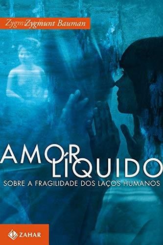 AMOR LIQUIDO - SOBRE A FRAGILIDADE DOS LACOS HUMANOS