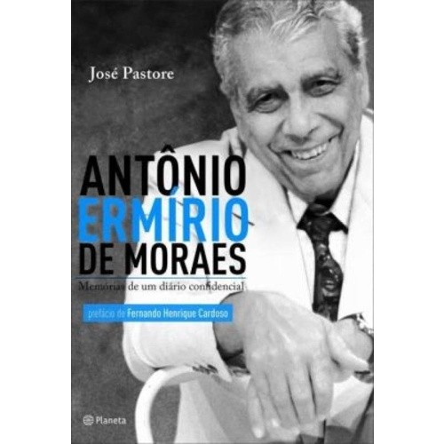 ANTONIO ERMIRIO DE MORAES - MEMORIAS DE UM DIARIO CONFIDENCIAL