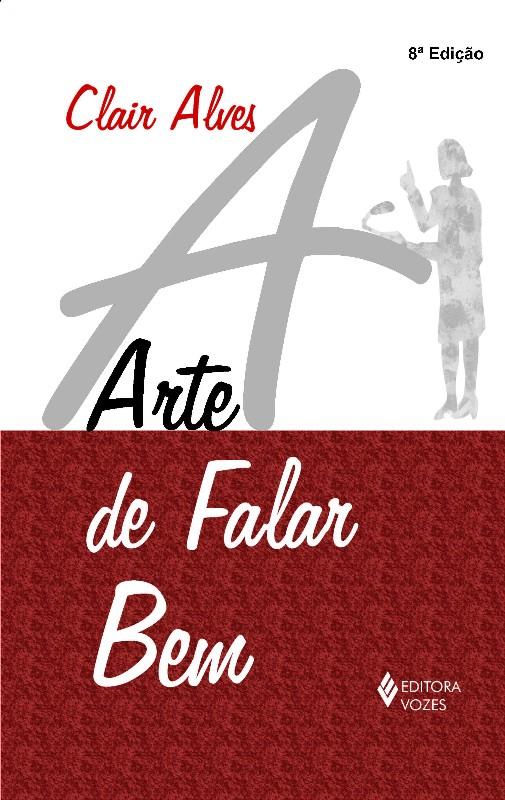ARTE DE FALAR BEM, A
