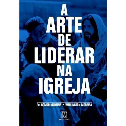 ARTE DE LIDERAR NA IGREJA, A