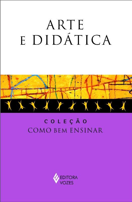 ARTE E DIDATICA - COL. COMO BEM ENSINAR
