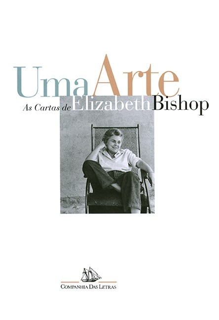 ARTE, UMA - AS CARTAS DE ELIZABETH BISHOP