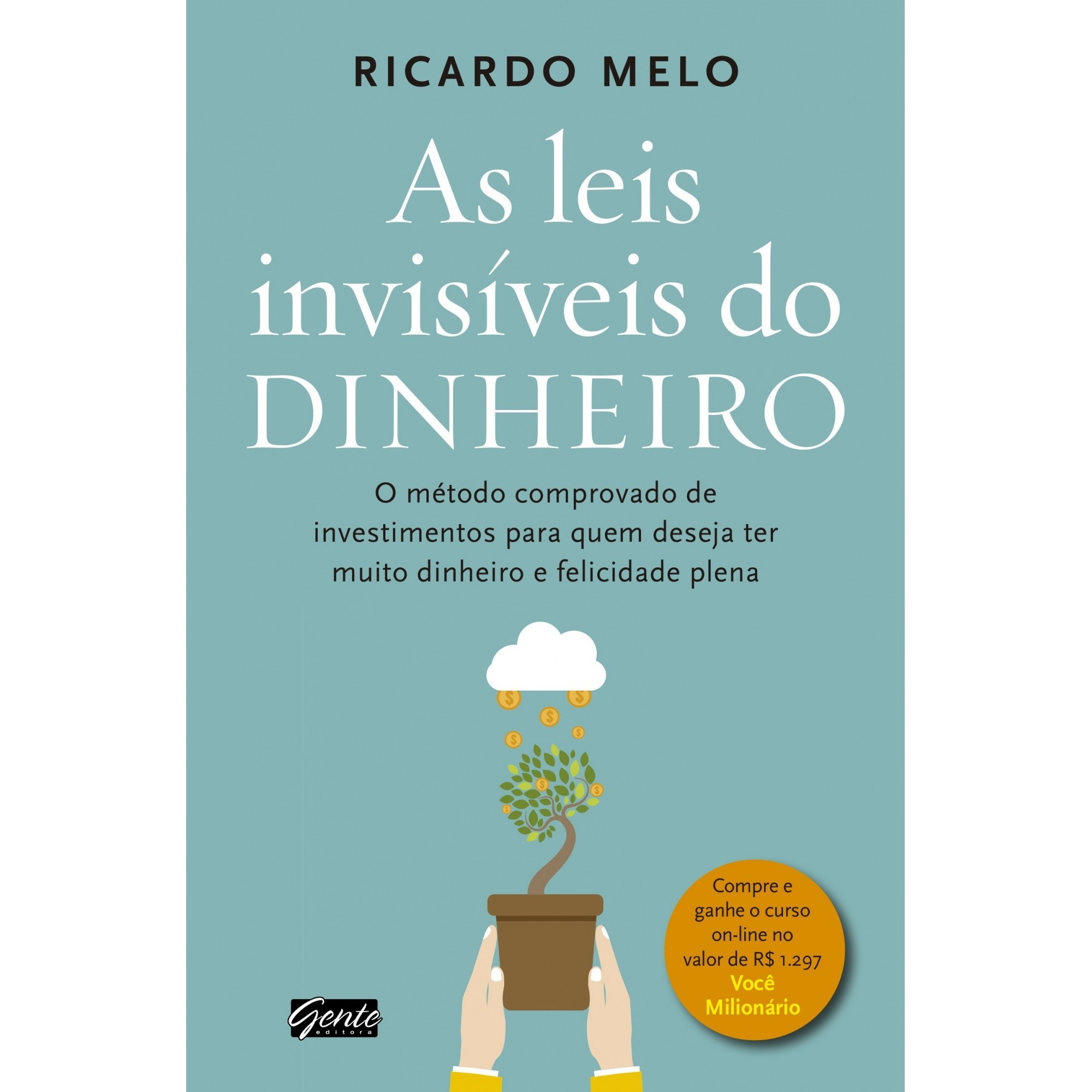 AS LEIS INVISÍVEIS DO DINHEIRO