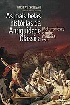 AS MAIS BELAS HISTÓRIAS DA ANTIGUIDADE CLÁSSICA: METAMORFOSES E MITOS MENORES (VOL.1)