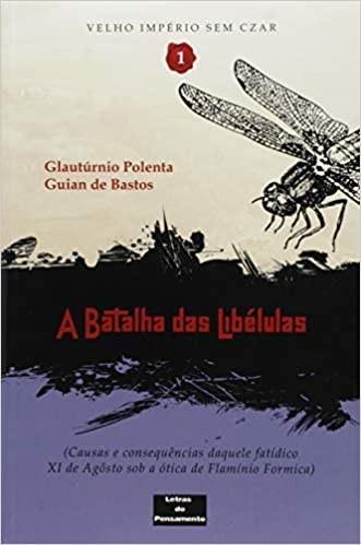 BATALHA DAS LIBELULAS, A - VOL. 1 - COLECAO VELHO IMPERIO SEM CZAR