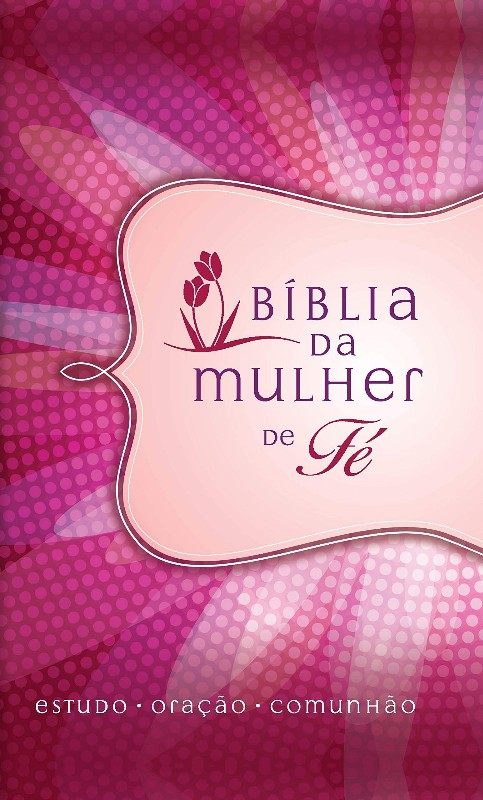 BIBLIA DA MULHER DE FE (MARGAR