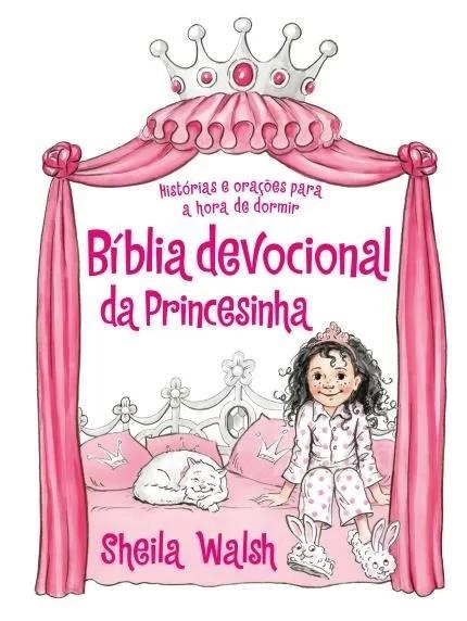 BIBLIA DEVOCIONAL DA PRINCESINHA - HISTORIAS E ORACOES PARA A HORA DE DORMI