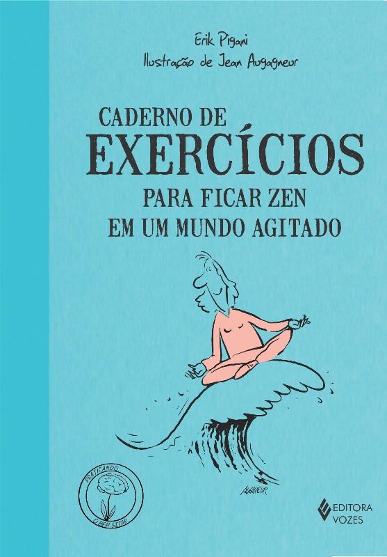 CADERNO DE EXECICIOS - PARA FICAR ZEN EM UM MUNDO AGITADO