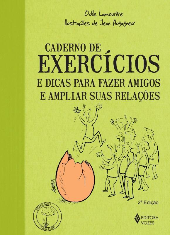 CADERNO DE EXERCICIOS E DICAS PARA FAZER AMIGOS E AMPLIAR SUAS RELACOES - C