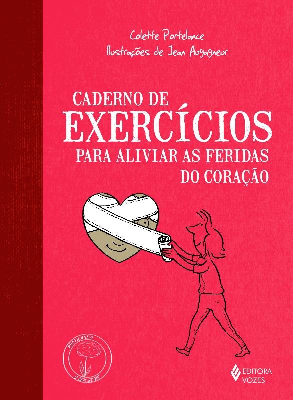 CADERNO DE EXERCICIOS PARA ALIVIAR AS FERIDAS DO CORACAO