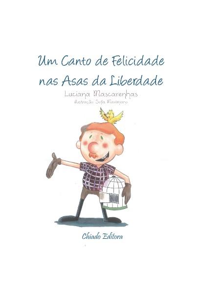CANTO DE FELICIDADE NAS ASAS DA LIBERDADE, UM