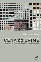 CENA DO CRIME: VIOLÊNCIA E REALISMO NO BRASIL CONTEMPORÂNEO