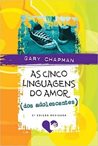 CINCO LINGUAGENS DO AMOR DOS ADOLESCENTES, AS