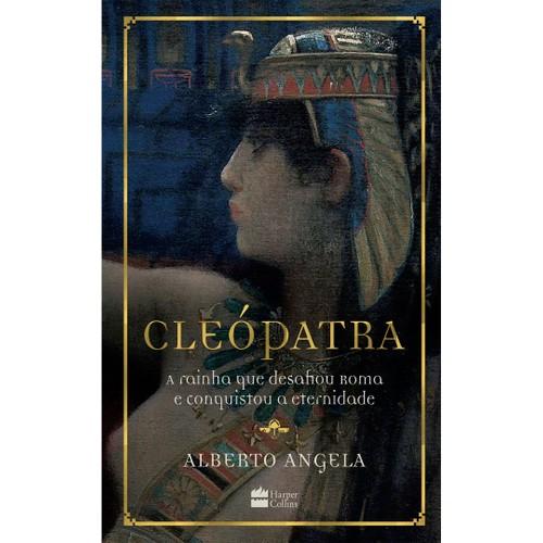 CLEOPATRA: A RAINHA QUE DESAFIOU ROMA E CONQUISTOU A ETERNIDADE