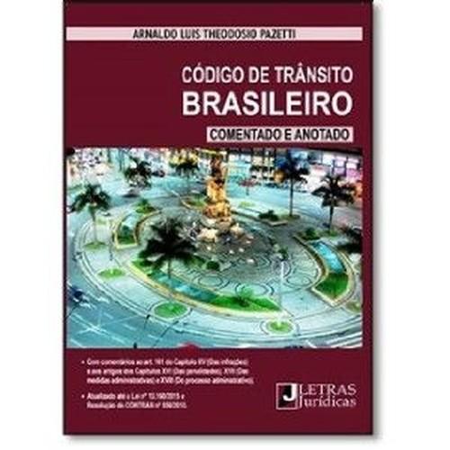 CODIGO DE TRANSITO BRASILEIRO: ANOTADO E COMENTADO