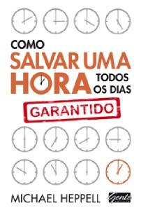 COMO SALVAR UMA HORA TODOS OS DIAS - GARANTIDO