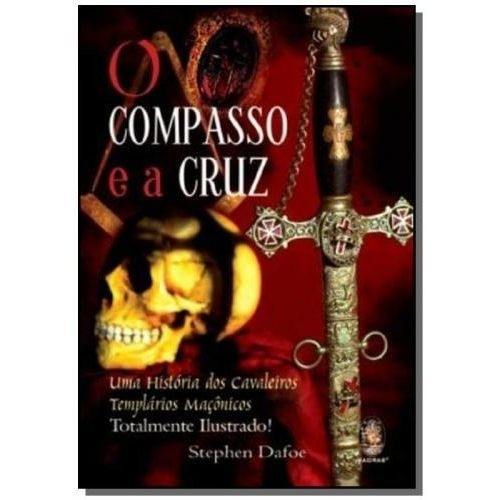 COMPASSO E A CRUZ, O