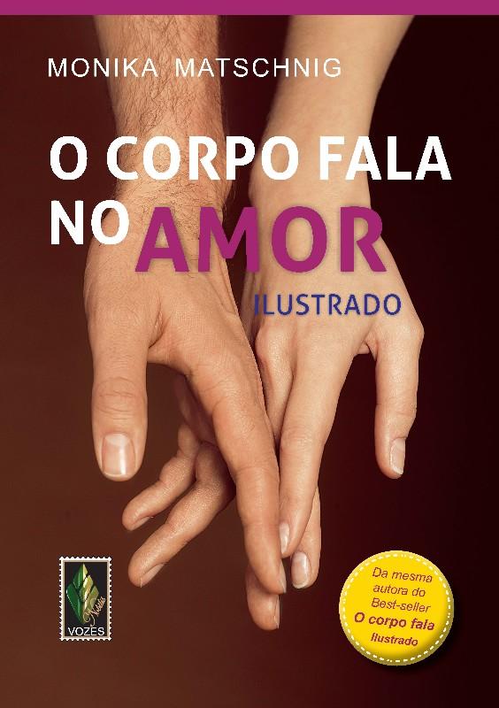 CORPO FALA NO AMOR, O - ILUSTRADO