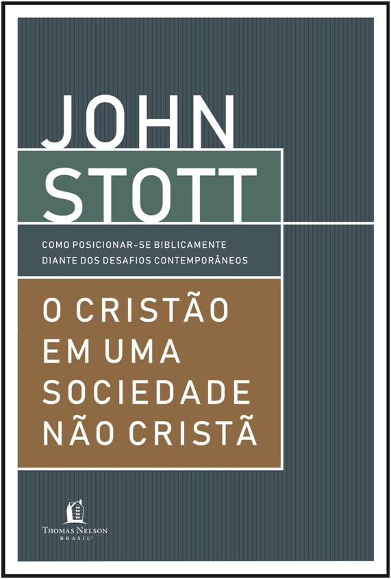 CRISTAO EM UMA SOCIEDADE NAO CRISTA, O