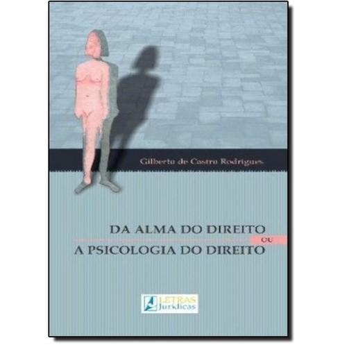 DA ALMA DO DIREITO OU A PSICOLOGIA DO DIREITO