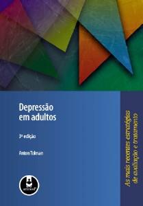 DEPRESSAO EM ADULTOS - AS MAIS RECENTES ESTRATEGIAS DE AVALIACAO E TRATAMEN