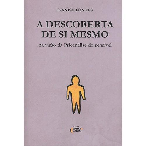 DESCOBERTA DE SI MESMO, A - NA VISAO DA PSICANALISE DO SENSIVEL