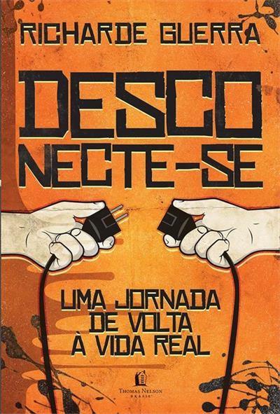 DESCONECTE-SE: UMA JORNADA DE VOLTA A VIDA REAL