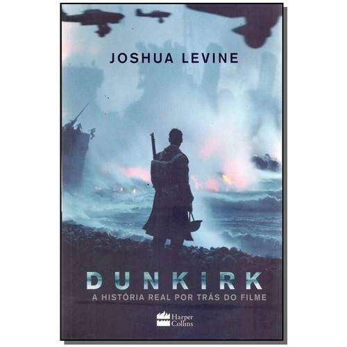 DUNKIRK - A HISTORIA REAL POR TRAS DO FILME