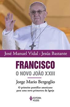 FRANCISCO, O NOVO JOÃO XXIII
