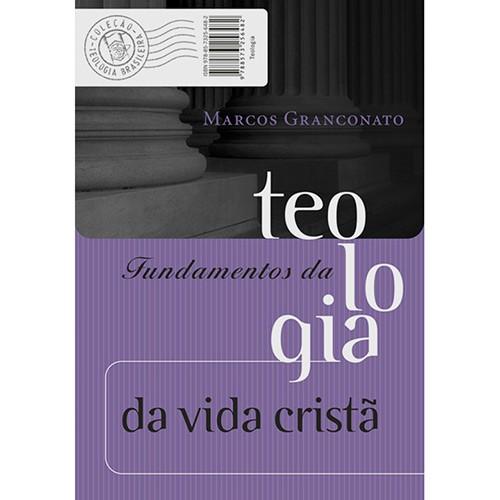 FUNDAMENTOS DA TEOLOGIA DA VIDA CRISTA