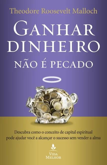 GANHAR DINHEIRO NAO E PECADO - DESCUBRA COMO O CONCEITO DE CAPITAL ESPIRITU