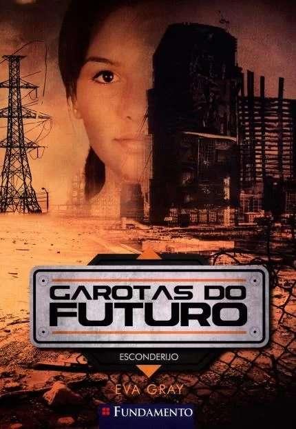 GAROTAS DO FUTURO - ESCONDERIJO - LIVRO 2