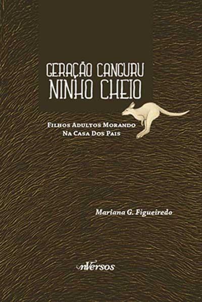 GERACAO CANGURU NINHO CHEIO - FILHOS ADULTOS MORANDO NA CASA DOS PAIS