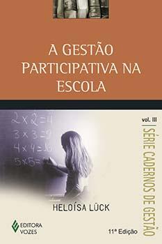 GESTAO PARTICIPATIVA NA ESCOLA, A - VOL.3 - COL. CADERNOS DE GESTAO