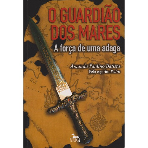 GUARDIAO DOS MARES, O - A FORCA DE UMA ADAGA