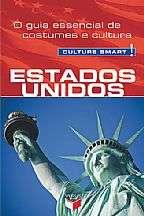 GUIA ESSENCIAL DE  COSTUME  E CULTURA, O - CULTURE SMART: ESTADOS UNIDOS