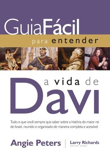 GUIA FACIL PARA ENTENDER A VIDA DE DAVI - TUDO O QUE VOCE SEMPRE QUIS SABER