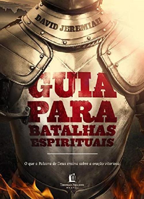GUIA PARA BATALHAS ESPIRITUAIS - O QUE A PALAVRA DE DEUS ENSINA SOBRE A ORA