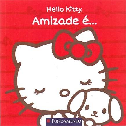 HELLO KITTY - AMIZADE E...