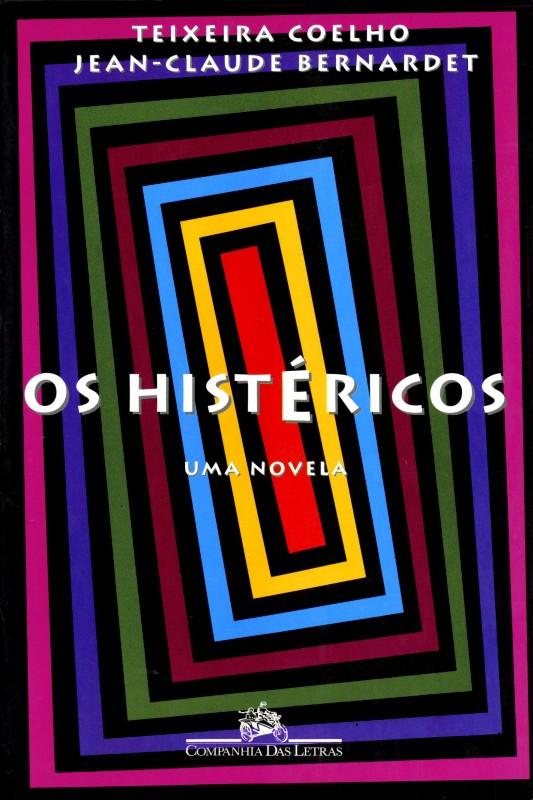 HISTERICOS, OS - UMA NOVELA