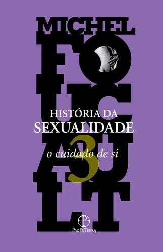 HISTORIA DA SEXUALIDADE - O CUIDADO DE SI - VOL. 3