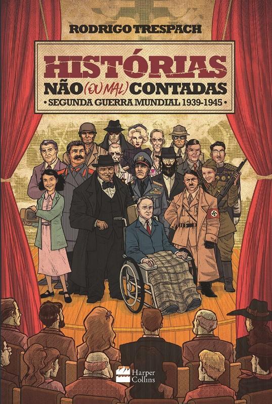 HISTORIAS NAO (OU MAL) CONTADAS - SEGUNDA GUERRA MUNDIAL - 1939-1945