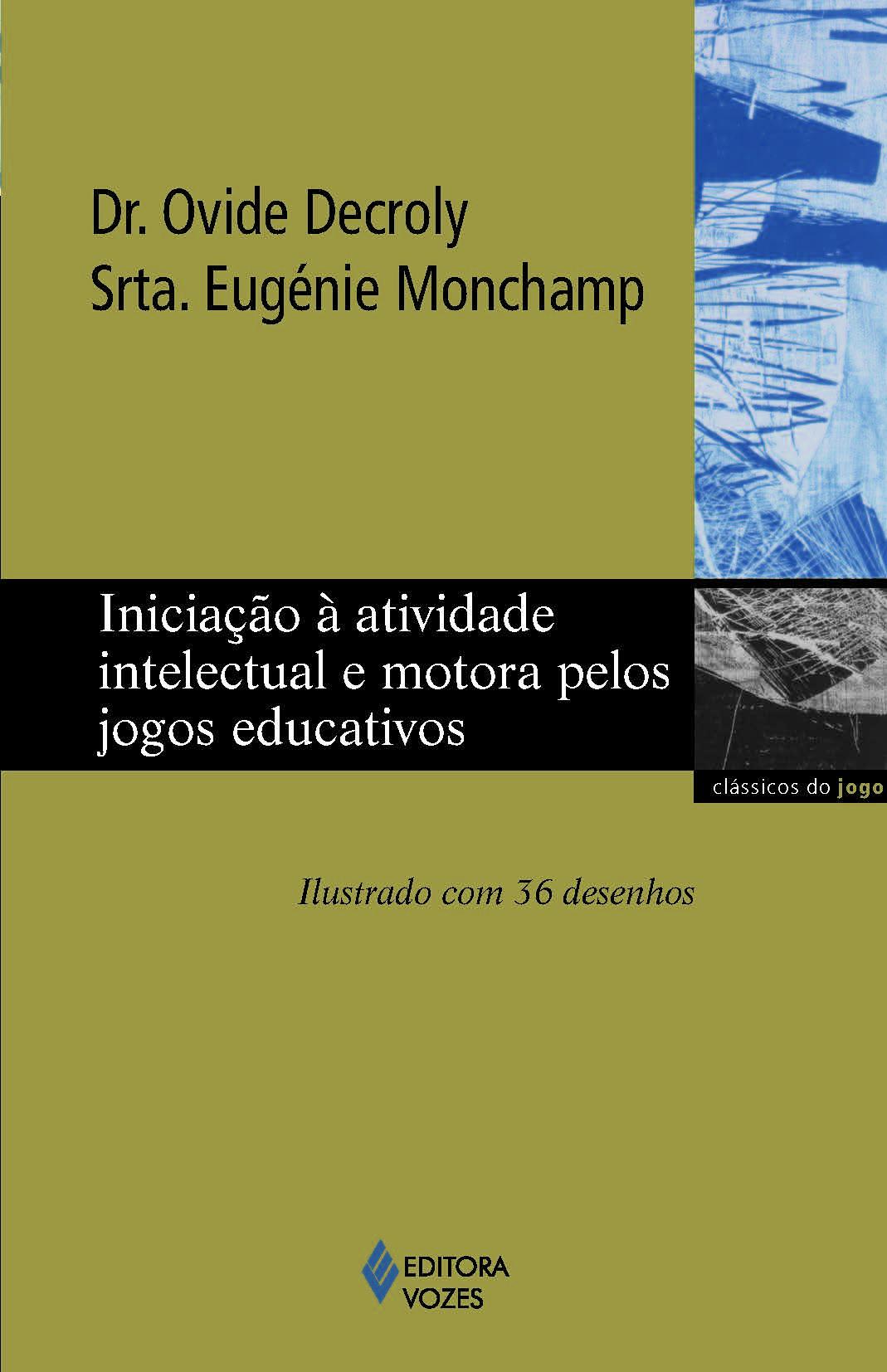 INICIACAO A ATIVIDADE INTELECTUAL E MOTORA PELOS JOGOS EDUCATIVOS - ILUSTRA