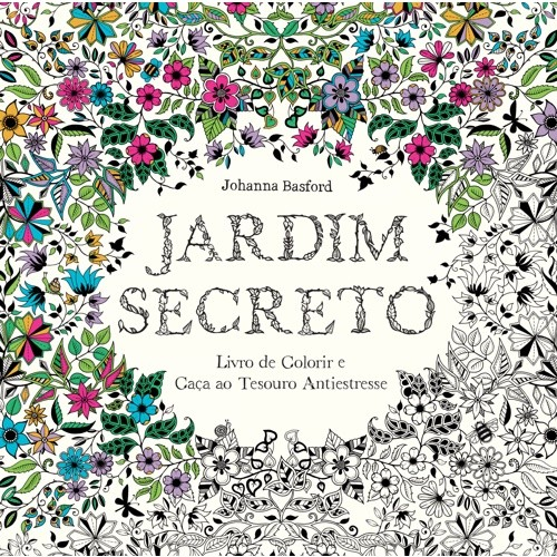 JARDIM SECRETO  - LIVRO DE COLORIR E CACA AO TESOURO ANTIESTRESSE