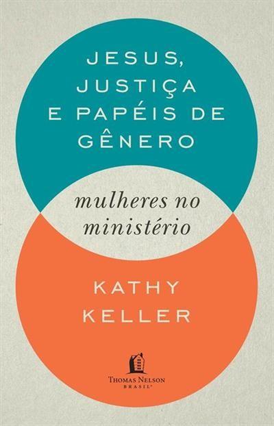 JESUS, JUSTICA E PAPEIS DE GENERO: MULHERES NO MINISTERIO