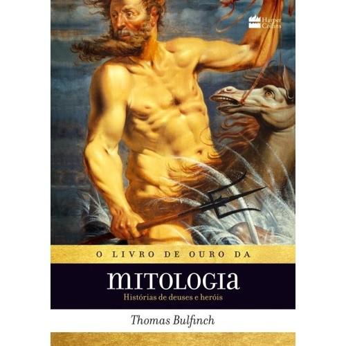 LIVRO DE OURO DA MITOLOGIA, O - HISTORIAS DE DEUSES E HEROIS