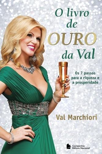 LIVRO DE OURO DA VAL, O - OS 7  PASSOAS PARA A RIQUEZA E A PROSPERIDADE