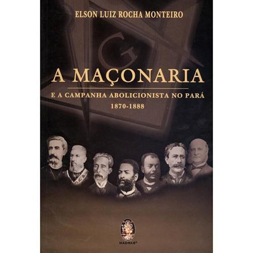 MACONARIA E A CAMPANHA ABOLICIONISTA NO PARA, A