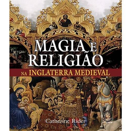 MAGIA E RELIGIAO NA INGLATERRA MEDIEVAL