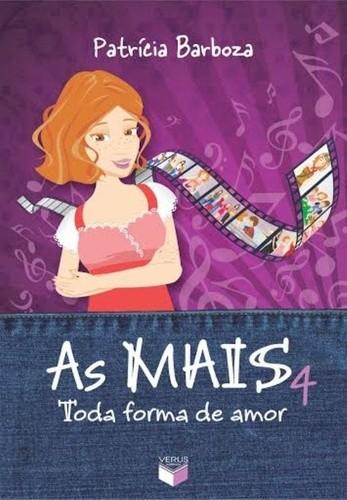 MAIS, AS: TODA FORMA DE AMOR - VOL.4